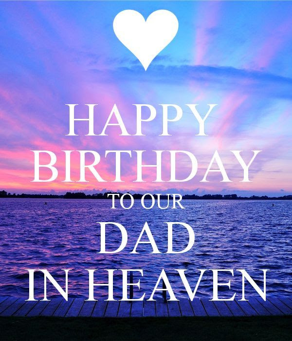 To Our Dad In Heaven Happy Birthday Pictures Photos And Images