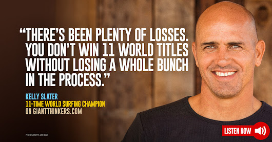Kelly Slater, 11-time World Surfing Champion on longevity, setbacks and mental toughness - Giant Thinkers