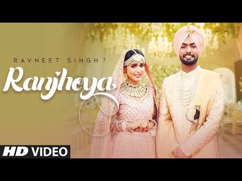 Ranjheya Full Song Ravneet Singh Ft. Gima Ashi | Latest Punjabi Songs 2019