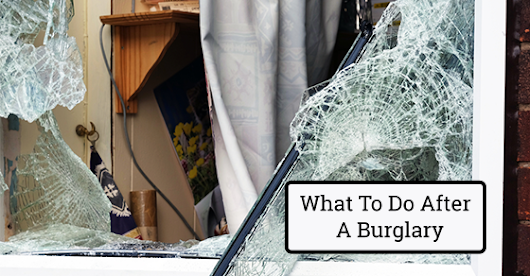 Steps To Take After A Burglary