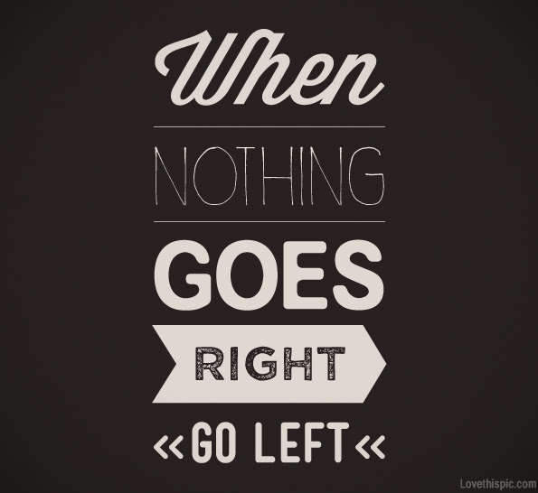 Quotes About When Nothing Goes Right 24 Quotes