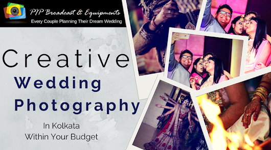 Time To Get Creative Wedding Photography In Kolkata Within Your Budget