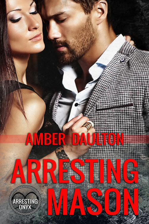 Arresting Mason (Arresting Onyx book 1) by Amber Daulton and Character Interview
