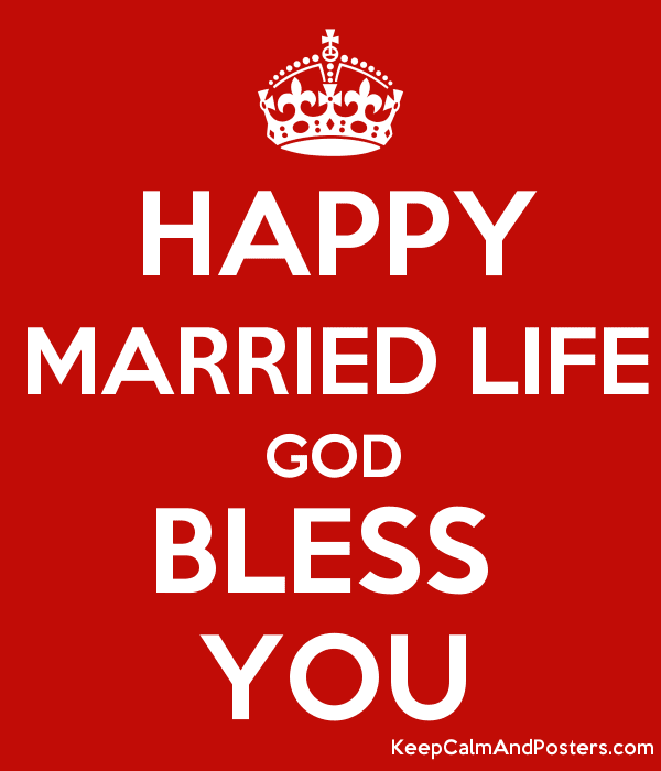 Happy Married Life God Bless You Keep Calm And Posters Generator
