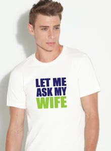 Let Me Ask My Wife T shirt   Funny T shirt for Father