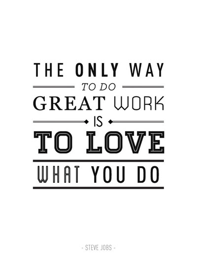 PHILOSOPHY | LOVE WHAT YOU DO
