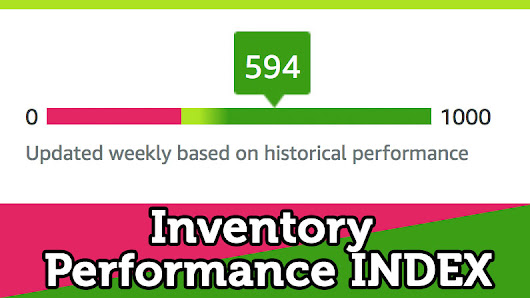 The beginning of a NEW era for Amazon FBA Sellers – Inventory Performance Index!
