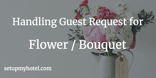 SOP - Concierge / Bell Desk - Flower / Bouquet Request
