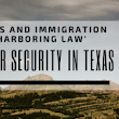 MALDEF and Border Security in Texas | Abogado Aly Law
