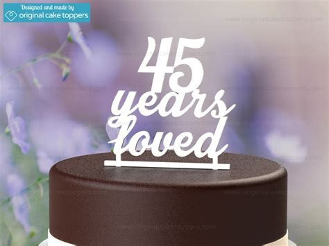 """45 Years Loved""   White   45th Birthday Cake Topper"