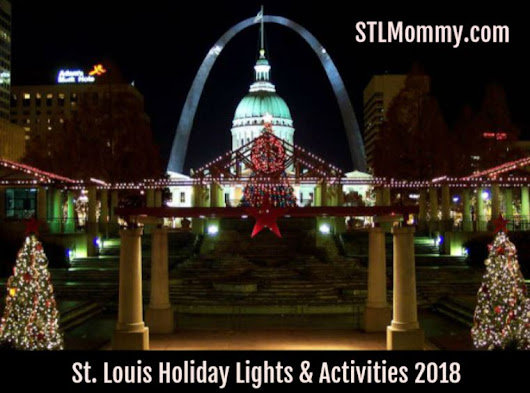 St. Louis Holiday Lights & Activities 2018 - STL Mommy