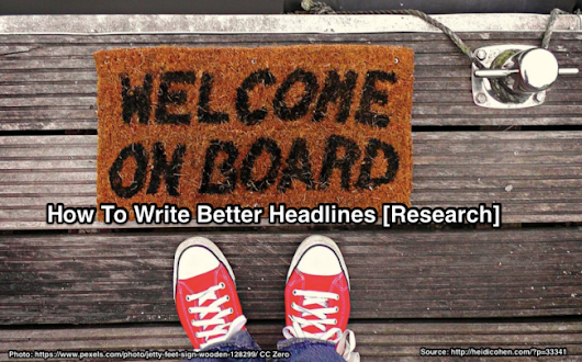 How To Write Better Headlines Based On Data [Research] - Heidi Cohen
