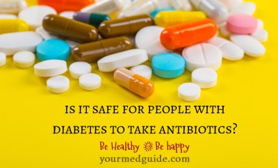 Is it safe for people with diabetes to take antibiotics?