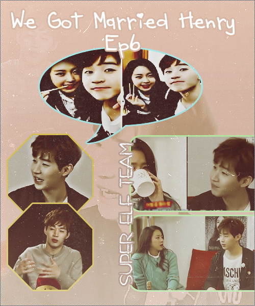 We Got Married Ep 6 With Henry || Arabic Sub