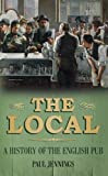 The Local: A History of the English Pub, by Paul Jennings