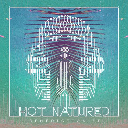 Hot Natured - Benediction (Lxury Remix)