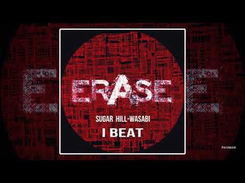 Sugar Hill & Wasabi - I Beat (Original Mix)