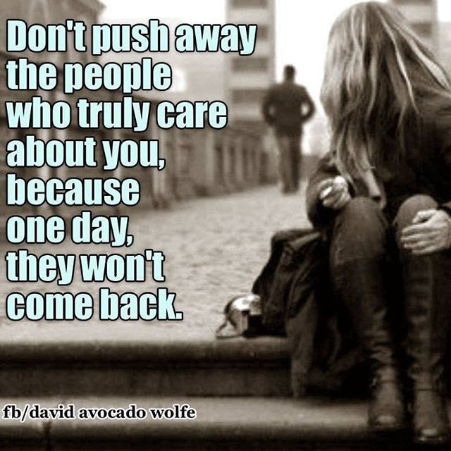 Dont Push People Away Who Truly Care Pictures Photos And Images