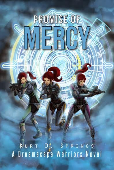 Promise of Mercy: A Dreamscape Warriors Novel by Kurt D. Springs