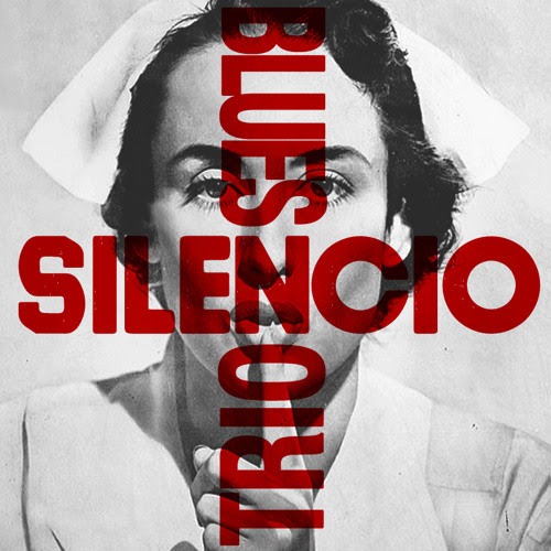 Silencio Blues Trio - Be care
