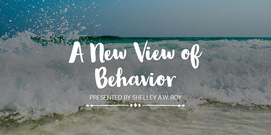 A New View of Behavior