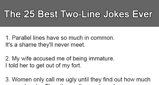 The 25 Best Two-Line Jokes Ever, Especially Number 3