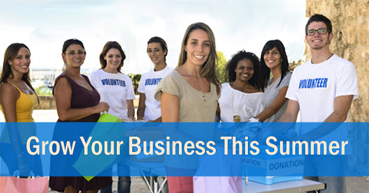 Grow Your Business This Summer: Give Back and Summer-ize