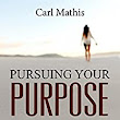 Pursuing Your Purpose: How To Discover God's Revelation For Your Life - Kindle edition by Carl Mathis. Religion & Spirituality Kindle eBooks @ Amazon.com.