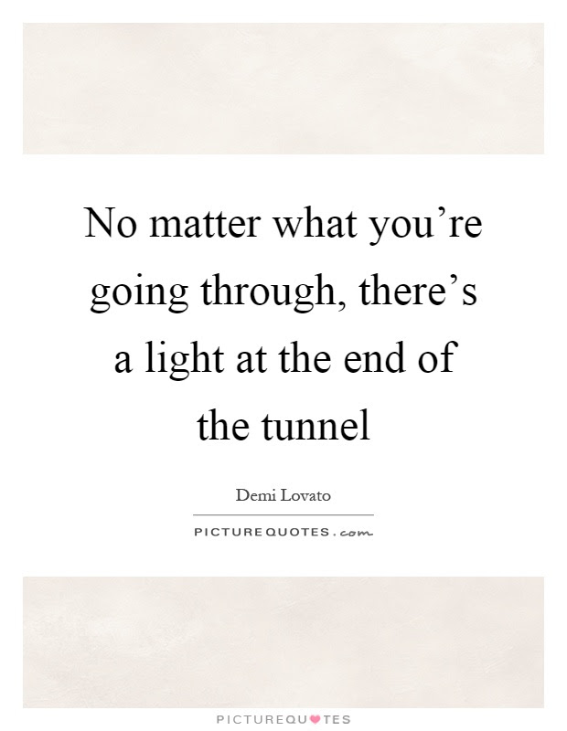 Light At The End Of The Tunnel Quotes Sayings Light At The End