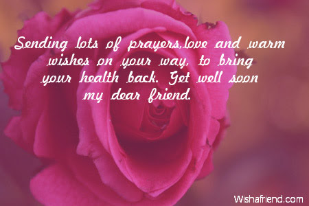 Sending Lots Of Prayerslove And Warm Get Well Message