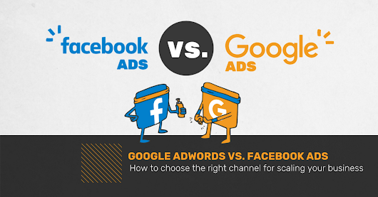 Google Adwords vs Facebook Ads: What's Better for Growth?