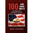 100 AND MORE WAYS TO HAVE THE AMERICAN DREAM