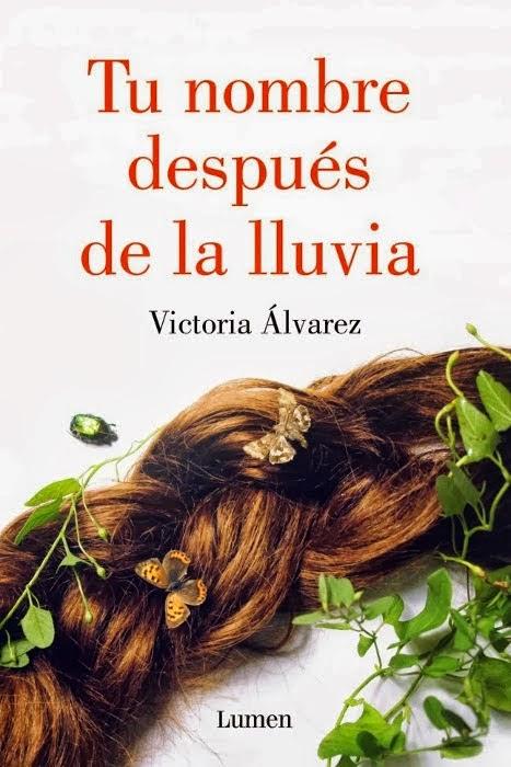 http://www.elplacerdelalectura.com/wp-content/uploads/2014/02/unademagiaporfavor-novedades-literatura-novela-febrero-2014-lumen-tu-nombre-despues-de-la-lluvia-victoria-alvarez-portada.jpg