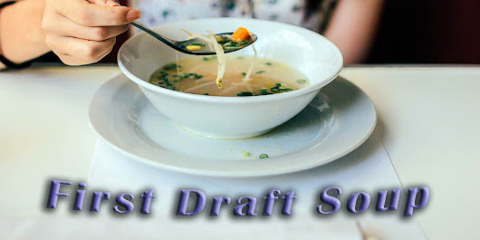 First Draft Soup