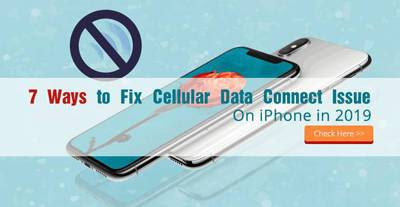 7 Ways to Fix Cellular Data Connect Issue On iPhone in 2019