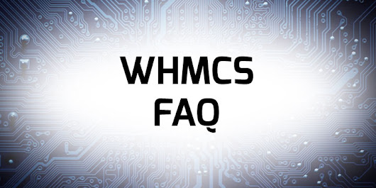 WHMCS FAQ - Unlimited Web Hosting Blog