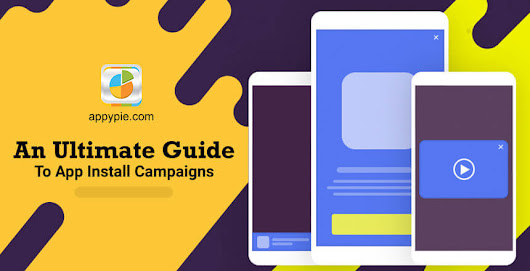 An Ultimate Guide To Mobile App Install Campaigns