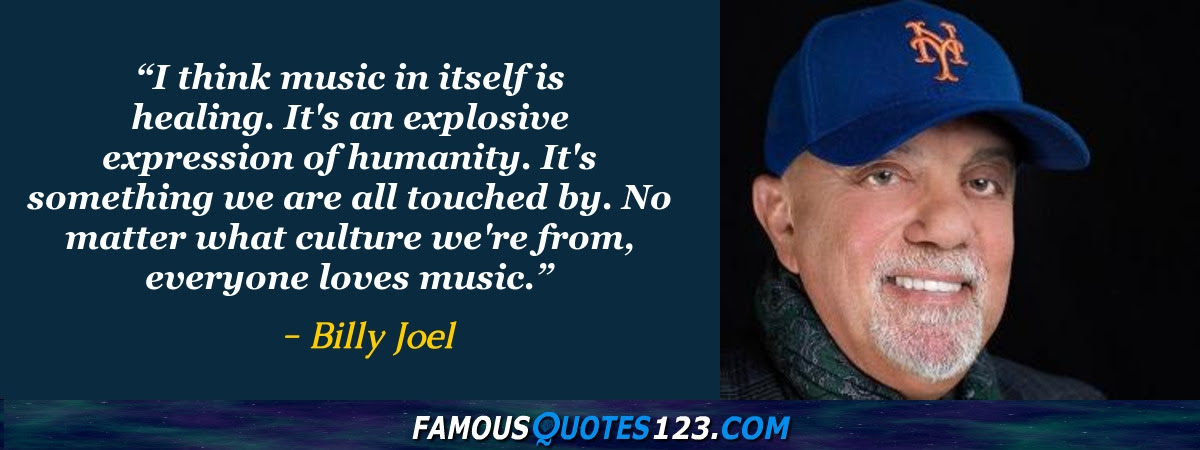 Billy Joel Quotes Famous Quotations By Billy Joel Sayings By