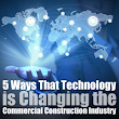 5 Ways Technology is Changing Commercial Construction | Stovall Construction