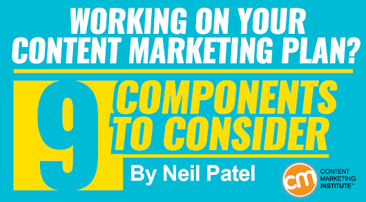 Working on Your Content Marketing Plan? 9 Components to Consider