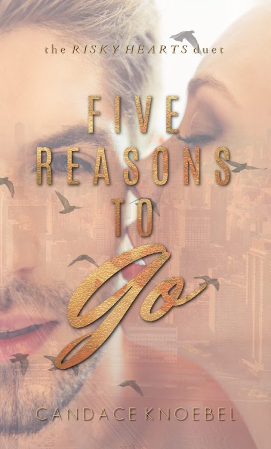 Blurb Reveal—Five Reasons to Go by Candace Knoebel | The Lovely Books