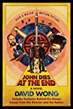 John Dies at the End: A Novel, by David Wong