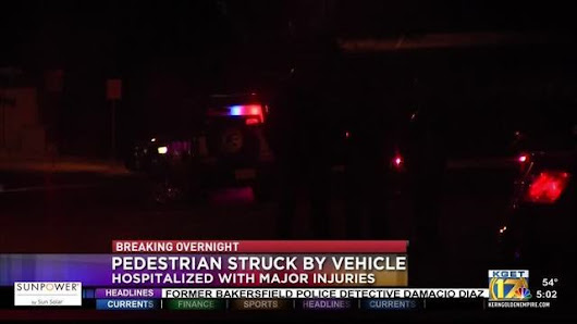 Pedestrian struck by vehicle early this morning in northeast Bakersfield