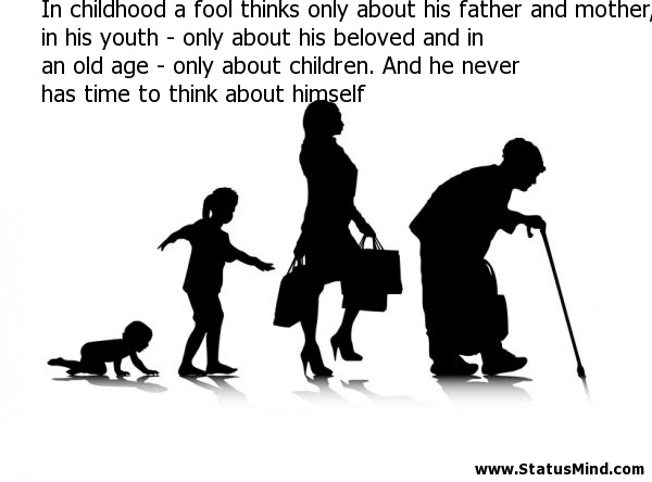 In Childhood A Fool Thinks Only About His Father Statusmindcom