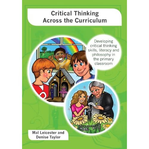 Critical Thinking Across the Curriculum by Mal Leicester