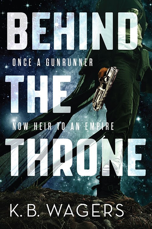 Cover Launch: BEHIND THE THRONE by K. B. Wagers - Orbit Books | Science Fiction, Fantasy, Urban Fantasy