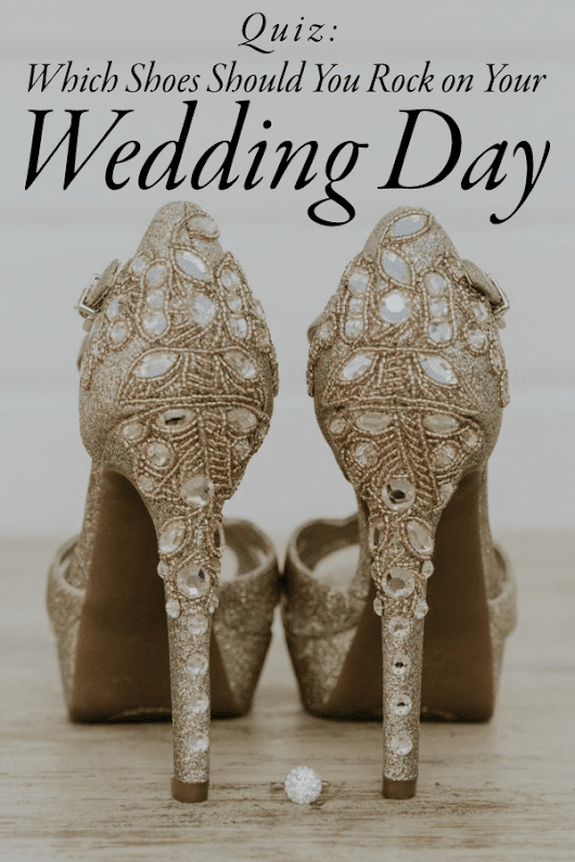 Quiz: Which Bridal Shoes Should You Rock on Your Wedding Day? | Junebug Weddings