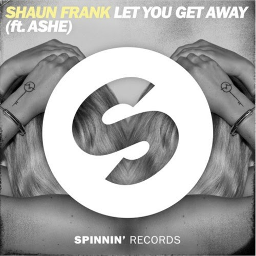 Shaun Frank - Let You Get Away Ft. Ashe by SHAUN FRANK