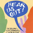 Hear Us Out: A Book to Celebrate LGBT History Month & Coming Out Day