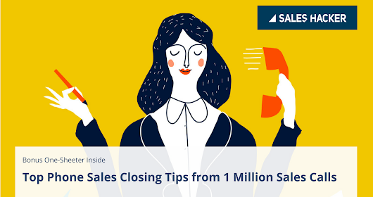 Phone Sales Closing Tips For Massive Win Rates [Based on 1M Sales Calls] | Sales Hacker